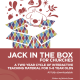 Jack in the Box for Churches
